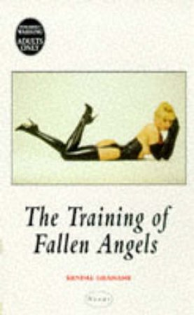 Nexus: The Training of Fallen Angels by Kendall Gramane