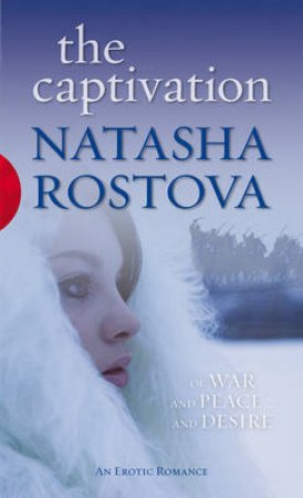 Black Lace: The Captivation by Natasha Rostova