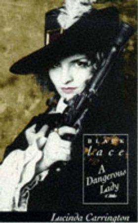 Black Lace: A Dangerous Lady by Lucinda Carrington