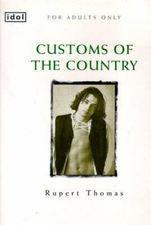 Idol: Customs of the Country by Rupert Thomas