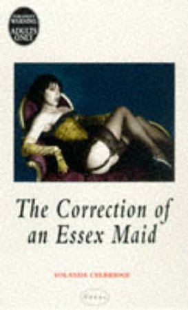 Nexus: The Correction of An Essex Maid by Yolande Celbridge