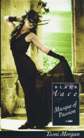 Black Lace: Masque of Passion by Tesni Morgan