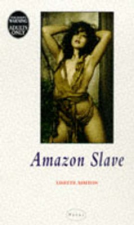 Amazon Slave by Lisette Ashton