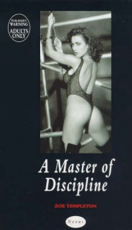 A Master of Discipline by Zoe Templeton