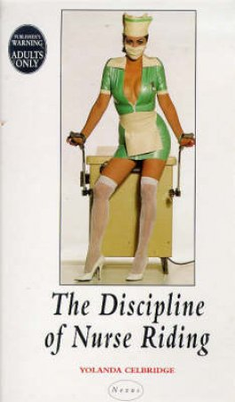 Nexus: Discipline Of Nurse Riding by Yolanda Celbridge