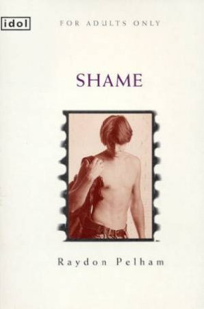 Idol: Shame by Raydon Pelham