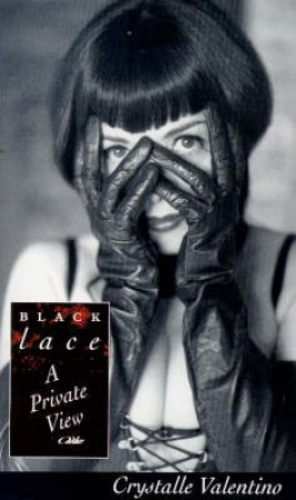 Black Lace: A Private View by Crystalle Valentisno