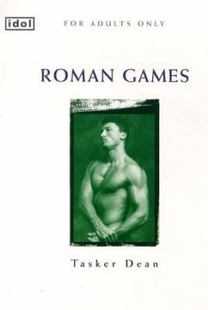 Idol: Roman Games by Dean Tasker