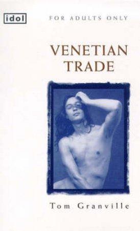 Idol: Venetian Trade by Tom Granville