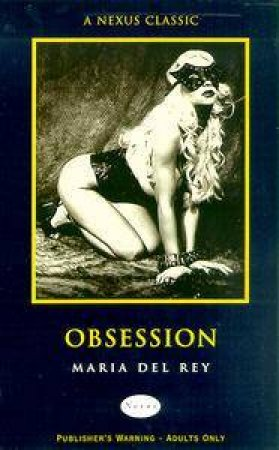 Nexus Classics: Obsession by  Maria Del Ray
