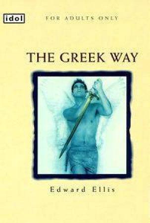 Idol: The Greek Way by Edward Ellis