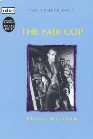 Idol: The Fair Cop by Philip Markham
