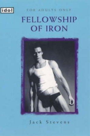 Idol: Fellowship Of Iron by Jack Stevens