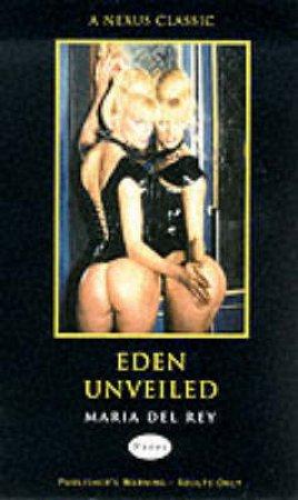 Nexus: Eden Unveiled by Maria Del Rey
