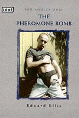 Idol: Pheromone Bomb by Edward Ellis
