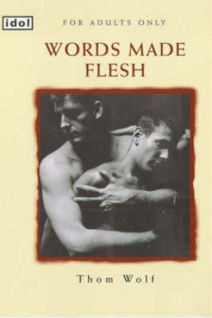 Idol: Words Made Flesh by Thom Wolf