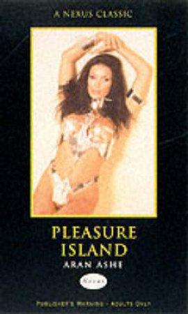 Nexus: Pleasure Island by Aran Ashe