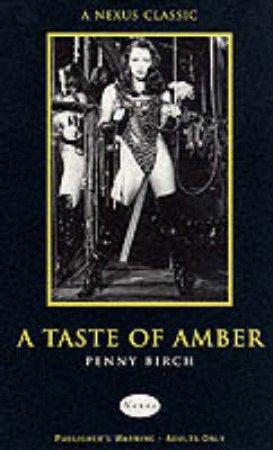 Nexus Classics: A Taste Of Amber by Penny Birch