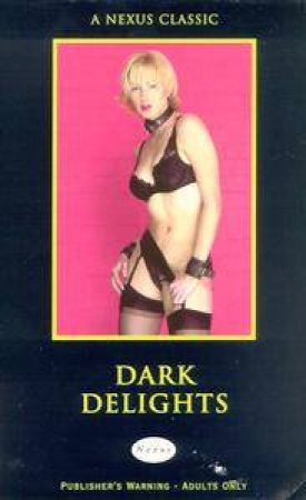 Nexus Classics: Dark Delights by Maria Del Rey