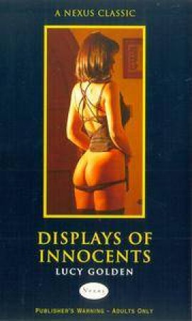 Nexus Classics: Displays Of Innocents by Lucy Golden