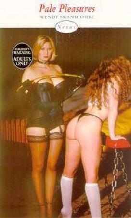 Nexus: Pale Pleasures by Wendy Swanscombe