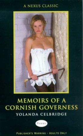 Nexus Classics: Memoirs Of A Cornish Governess by Yolanda Celbridge