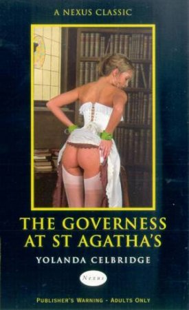 Nexus: The Governess At St Agatha's by Yolanda Celbridge