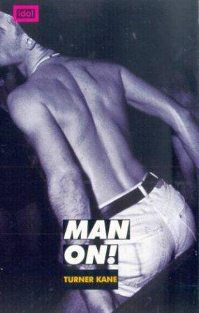 Idol: Man On! by Turner Kane