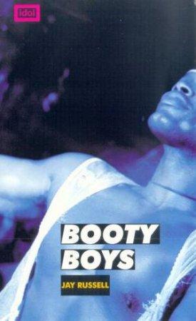 Idol: Booty Boys by Jay Russell