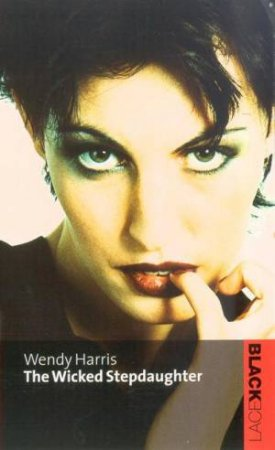 Black Lace: The Wicked Stepdaughter by Wendy Harris