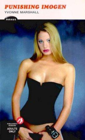 Nexus: Punishing Imogen by Yvonne Marshall