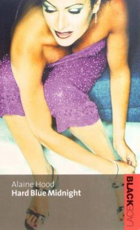 Black Lace: Hard Blue Midnight by Alaine Hood