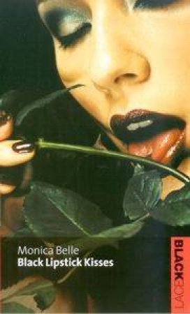Black Lace: Black Lipstick Kisses by Monica Belle