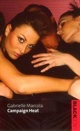 Black Lace: Campaign Heat by Gabrielle Marcola