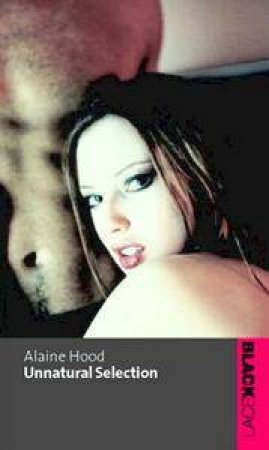 Black Lace: Unnatural Selection by Alaine Hood