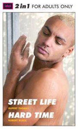 Idol 2-In-1: Street Life / Hard Time by Rupert Thomas & Robert Black