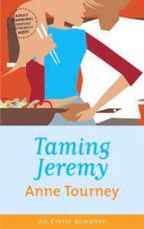 Taming Jeremy: Cheek by Anne Tourney