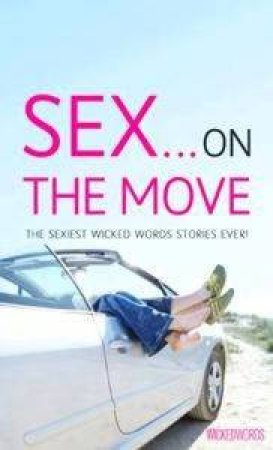 Wicked Words: Sex On The Move by Various