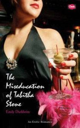 The Miseducation Of Tabitha Stone by Emily Durkheim