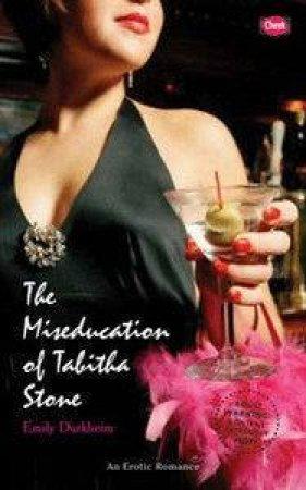 The Miseducation Of Tabitha Stone by Emily Durkheim