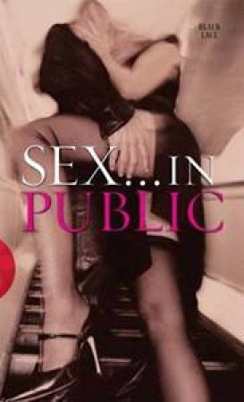Sex In Public by Various