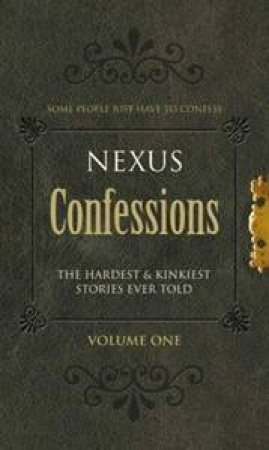 Nexus Confessions: Volume One by Various
