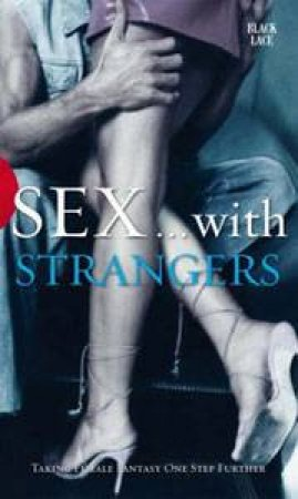 Black Lace: Sex With Strangers by Various