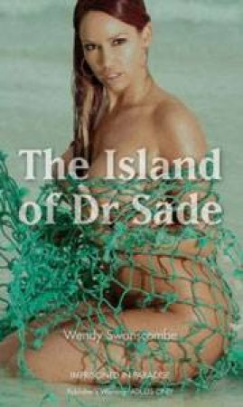 Nexus: The Island Of Dr Sade by Wendy Swanscobe