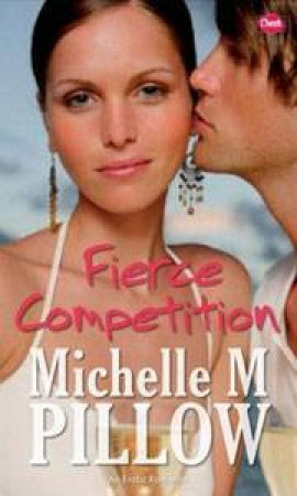Cheek: Fierce Competition by Michelle M Pillow