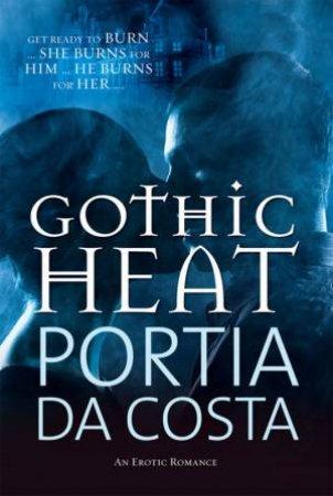 Gothic Heat by Portia Da Costa