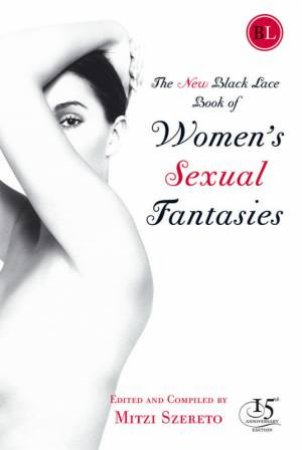 The New Black Lace Book Of Women's Sexual Fantasies by Mitzi Szereto Ed.