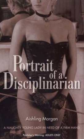 Portrait Of A Disciplinarian by Aishling Morgan