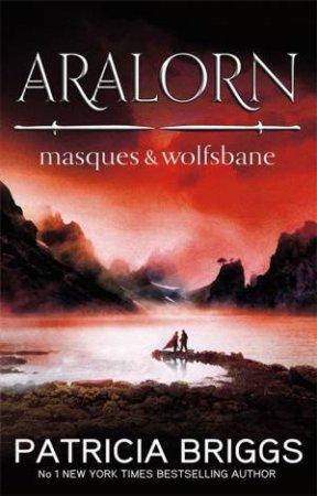Sianim Omnibus: Aralorn - Masques and Wolfsbane