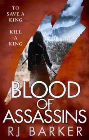 Blood Of Assassins by RJ Barker